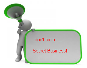 I Don't Run a Secret Business!!
