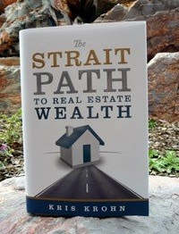 The Strait Path to Real Estate Wealth by Kris Krohn